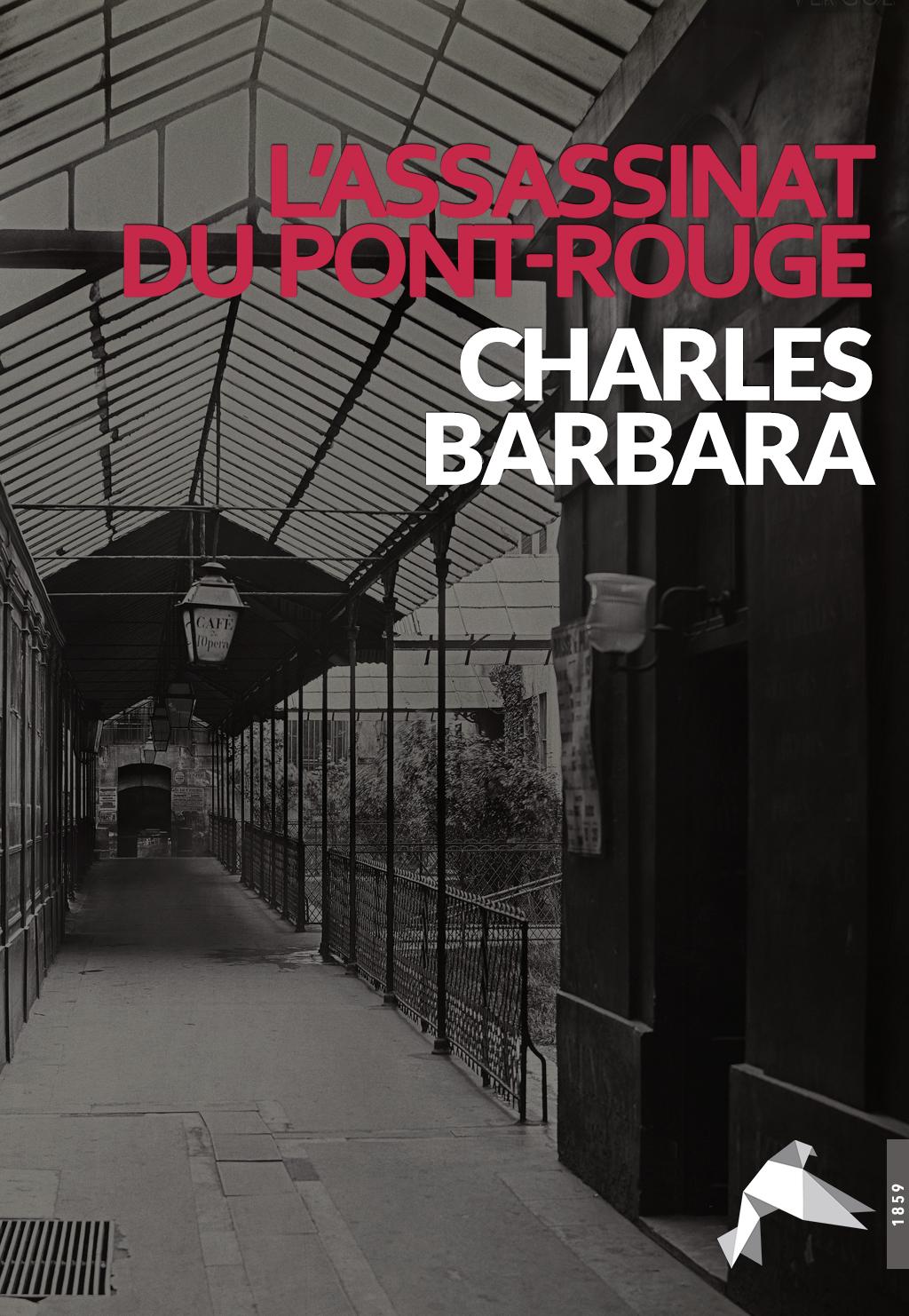 L'Assassinat du Pont Rouge - Charles Barbara